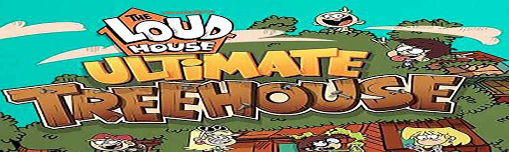 Loud House Ultimate Treehouse Hack