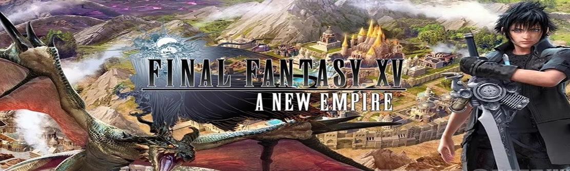 Final Fantasy XV A New Empire Hack